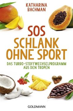 "Schlank ohne Sport: So funktioniert die neue ""SOS""-Diät SOS Slim without sport: the turbo-metabolism program from the tropics Law Carb, Natural Detox, Eat Smart, Diet And Nutrition, Diet Tips, Ketogenic Diet, Food Videos, Healthy Life, Healthy Detox"