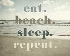 """Beach Decor Art Print - 'Eat Beach Sleep Repeat' - Funny Beach House Typography Art - Beige Sage Sand Water Waves - Ocean Art. Unframed horizontal rustic beach quote photograph. • Borderless fine art photograph with a soft luster finish. • Available in sizes 8x10 through 30x40 (Click """"Select Options"""" menu to choose). • Watermark does not appear on final photograph."""