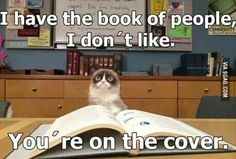 I have the book of people I don't like. You're on the cover.