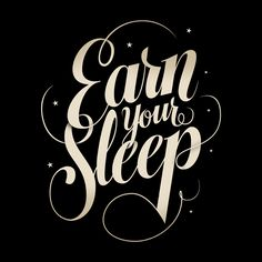 Typography by Jason Vandenberg Especially applicable to the designer's way of life...no sleep until it's perfect.