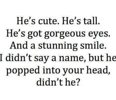 Hahaha yes he did...But tall didn't fit the description at all Hahaha <3 miss my boy
