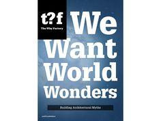 T?F - We Want World Wonders