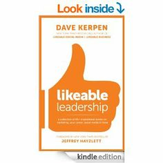 Amazon.com: Likeable Leadership: A Collection of 65+ Inspirational Stories on Marketing, Your Career, Social Media & More eBook: Dave Kerpen...