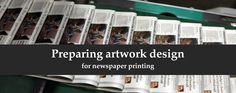 Preparing artwork design for newspaper printing