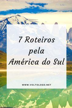 Roteiros de viagem pela América do Sul. Dicas de viagem para você se planejar e conhecer destinos como Argentina, Uruguai, Chile, Colômbia, Equador e muitos outros.