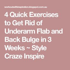 4 Quick Exercises to Get Rid of Underarm Flab and Back Bulge in 3 Weeks ~ Style Craze Inspire