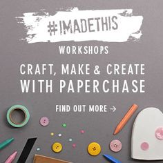 #IMADETHIS - Craft, Make & Create with Paperchase