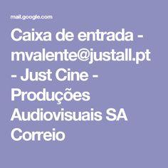 Caixa de entrada - mvalente@justall.pt - Just Cine - Produções Audiovisuais SA Correio