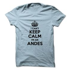 [Love Tshirt name list] I cant keep calm Im an ANDES Teeshirt this week Hoodies Tee Shirts