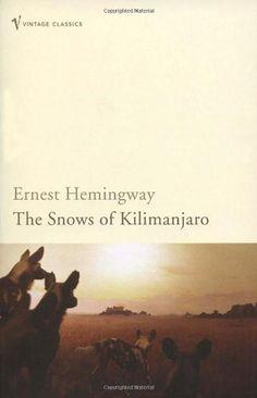 Ernest Hemingway - The Snows of Kilimanjaro