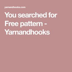 You searched for Free pattern - Yarnandhooks