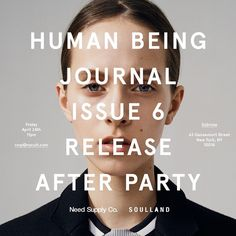 After the Human Being Journal 6 launch party at Subrosa, hosted by NYCult, Soulland and Travis Bass. Libe performance by @jayboogie, @heronpreston, Rosanna Munter, @silasadler & HD. Party starts at 11.  #hbjournal #soulland