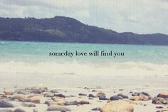 love will find you, believe that #quotes