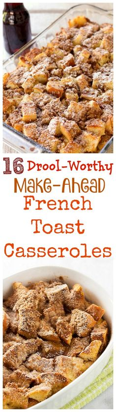 16 Drool-Worthy Make-Ahead French Toast Casseroles you need to make! Perfect for brunch, holidays or anytime you want a delicious breakfast.