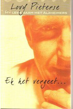 """""""Ek het vergeet"""" - Lovy Pieterse 'n Ongelooflike boek oor die lewe saam met 'n Alzheimers persoon Alzheimers, About Me Blog, Movies, Movie Posters, Patience, Films, Film Poster, Cinema, Movie"""