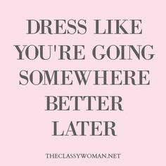 classy women quotes being a lady - classy women quotes ; classy women quotes being a lady ; classy women quotes respect yourself ; Motivacional Quotes, Great Quotes, Quotes To Live By, Inspirational Quotes, New Job Quotes, Style Quotes, Music Quotes, The Words, Women's Dresses