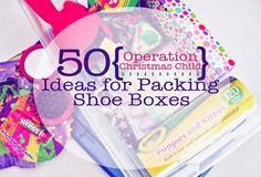 Heart Stirrings: 50 Ideas for Packing Shoeboxes for Operation Christmas Child