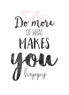 calligraphy quotes Drucken - mehr was Sie glcklich macht Happy Quotes, Positive Quotes, Motivational Quotes, Life Quotes, Inspirational Quotes, The Words, What Makes You Happy, Are You Happy, Bullet Journal Quotes