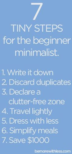 7 steps for the beginner minimalist. simplifying, simple living