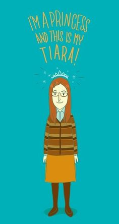 Yes Amy Farrah Fowler, you ARE a Princess!