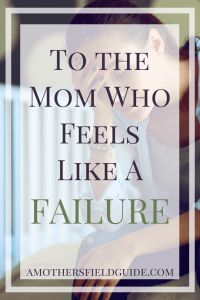 As a mom, it is easy to feel like a failure. Motherhood is hard, but you aren't alone. The feelings you have are more common than you know.