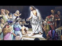 Why Did the People Fall Down at the Feet of Jesus? Knowhy #202 - YouTube