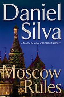 Moscow Rules By Daniel Silva Staff Pick By Chris D