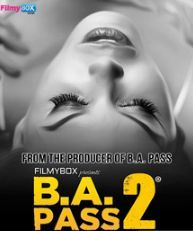 B A Pass 2 (2017) Full Movie Hindi Download Full HD