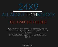 Interested in writing about the latest tech?  DM/Email us to become a part of our team.  #24X9 #AllAboutTechnology #technology #writers #techwriters #reviews #gadgets #smartphones #webdesign #webdevelopment #CSS3 #javascript #HTML #bootstrap #android