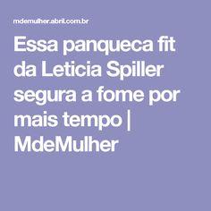 Essa panqueca fit da Leticia Spiller segura a fome por mais tempo | MdeMulher