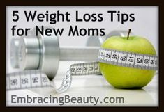 #Beauty4Moms: 5 Weight Loss Tips For New Moms