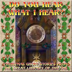 Hypnogoria: FROM THE GREAT LIBRARY OF DREAMS 28 - Do You Hear What I Hear - 2016