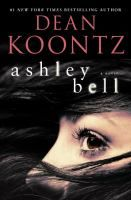 Look for ASHLEY BELL, by Dean Koontz at Nancy Guinn Memorial Library! You have access to this current Best Seller in Book [Traditional] Format with your PINES Library Card*. | *Available for check out with your valid PINES Library Card: Visit http://bit.ly/crls-gapines to place a hold on this title with your Library Card Number and 4 digit PIN – Call 770-388-5040 ext. 115 for PIN info. | #BestSellers: #Fiction at #CRLS www.conyersrockdalelibray.org