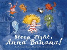 Sleep Tight, Anna Banana! by Dominique Roques