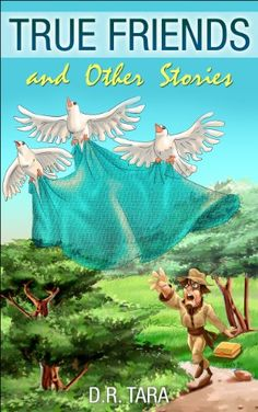 True Friends and Other Stories: Beautifully Illustrated Children's Bedtime Story Book (Illustrated Moral Stories for Children Series 2) by D.R. Tara http://www.amazon.com/dp/B00IUYU9IQ/ref=cm_sw_r_pi_dp_beHPvb06HYM6Y