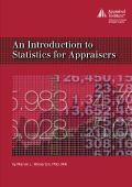 An Introduction to Statistics for Appraisers http://www.appraisalinstitute.org/an-introduction-to-statistics-for-appraisers/