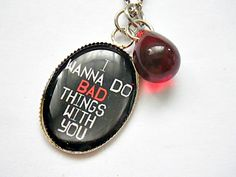 True Blood: I wanna do bad things with you fan art photo resin pendant necklace USD14 FREE SHIPPING