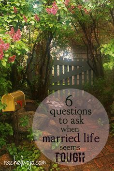 6 questions to ask when married life seems tough. Or when the marital grass on the other side of the fence is looking so much greener than your own...