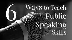 6 ways to teach public speaking skills