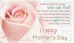 A Wife Of Noble Character.Happy Mother's Day mothers day mothers day pictures mothers day quotes happy mothers day quotes mothers day images mothers day for wife mothers day wife quotes Happy Mothers Day Pictures, Happy Mothers Day Wishes, Happy Mother Day Quotes, Happy Mother's Day Card, Mother Quotes, Happy Father, Mother Poems, Mother Gifts, Mothers Day Ecards