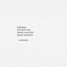 Quotes love hurts sadness words ideas for 2020 Rude Quotes, Quotes Rindu, Hard Quotes, Reminder Quotes, People Quotes, Tumblr Quotes, Best Quotes, Poetry Quotes, Cinta Quotes