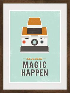 Inspirational poster art, hipster geekery print,  Polaroid camera poster, quote print, retro wall decor, Make Magic Happen  - A3. $22.00, via Etsy.