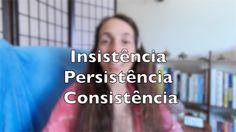 Insistência, Persistência e Consistência