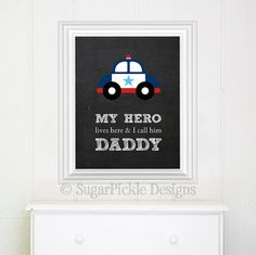 Police Officer Nursery Art, My daddys my hero art, 8x10 Police Officer  kids room decor