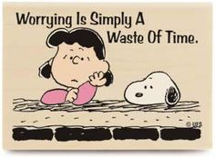 Charlie Brown Wisdom: Worrying is a waste of time