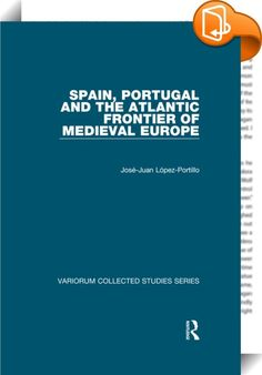 Spain, Portugal and the Atlantic Frontier of Medieval Europe    :  As seen from the perspective of 1492, the medieval expansion of Latin Europe was nowhere as dramatic or enduring as in the Iberian Peninsula and the Atlantic. Its Christian kingdoms continued their advance against Al-Andalus up to 1492, whereas territorial expansion elsewhere against the Muslim world had either ceased or subsided by the late 13th century. Castile and Portugal also transformed the Atlantic Ocean from the...