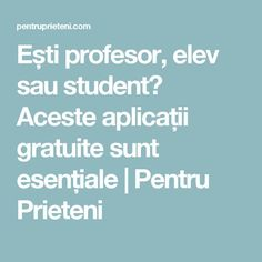 Ești profesor, elev sau student? Aceste aplicații gratuite sunt esențiale | Pentru Prieteni Student, Calculator, Microsoft, Professor