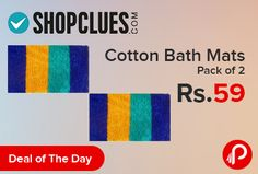 Shopclues is offering 70% off on Sunlite Enterprises Cotton Bath Mats Pack Of 2 Just Rs.59. Dimensions – 40 cm X 60 cm. Ideal for heavy use situations such as hospitals, assisted living facilities, gyms and hotels, as well as homes with small children, seniors or anyone who requires the highest standards of safety and quality. Shopclues Coupon Code – SCCHARKHA4  http://www.paisebachaoindia.com/cotton-bath-mats-pack-of-2-just-rs-59-shopclues/