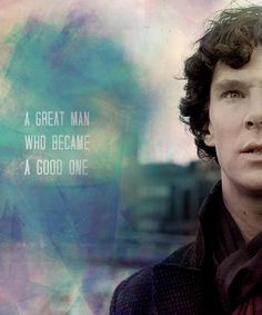 """moriliarty: """"Because Sherlock Holmes is a great man, and I think one day—if we're very very lucky—he might even be a good one. """""""