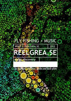 Fly Fishing + Music | www.reelgrea.se